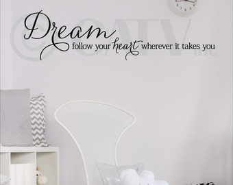 Dream Follow Your Heart Wherever It Takes You Vinyl Wall Sayings Lettering Art Home Decor