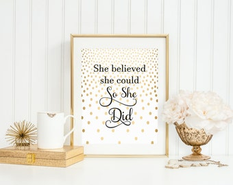 She believed she could so She Did, Girls Inspirational Quotes, 8 x 10, INSTANT DOWNLOAD, Graduation Gifts for Girls, Girls Dorm Decor