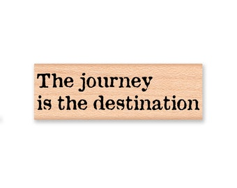 RUBBER STAMP~The journey is the destination~Enjoy the journey~Travel~Trip~hiking~camping~nature~backpacking~Wood Mounted Stamp (43-14)