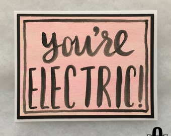 You're Electric - Pink, Watercolor, Brushletter Greeting card