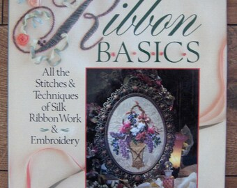 vintage 1995 Ribbon Basics stitches and techniques of silk ribbon work and embroidery