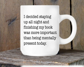 Coffee Mug, Reading All Night Ceramic Mug, Book Lover Mug, Coffee Cup Gift, Gift for Him or Her, Coffee Lover, Funny Book Lover Gift Idea