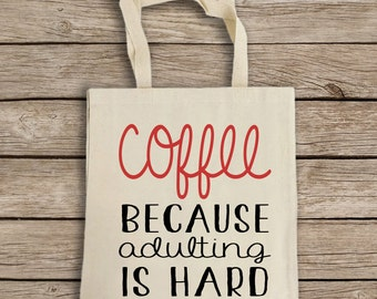 Natural Cotton Canvas Tote Bag - Coffee Tote Bag - Coffee, Adulting - Reusable Grocery Bag - Chic Shoulder Bag - Canvas Bag - Shopping Bag