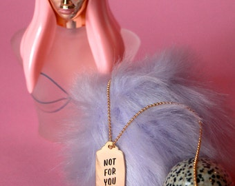 Not For You necklace