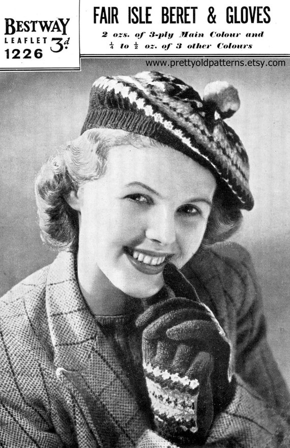 Fair Isle Beret Knitting Pattern : Great Fair Isle Beret and Gloves for Ladies 1940s Vintage