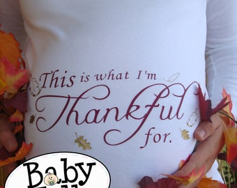 This is What I am Thankful for custom fall Thanksgiving maternity shirt I'm