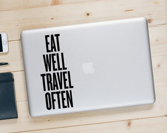 Eat Well Travel Often - MacBook Decal - Travel Sticker Foodie Decal - BAS-0350