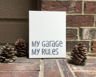 """My garage  My rules Hand Inked onto 8"""" x 10"""" Wrapped Canvas"""