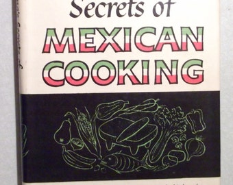 Elena's Secrets of Mexican Cooking, Vintage Cookbook, Recipes, Tips and Hints for Cooking Mexican Food, Elena Zelayeta