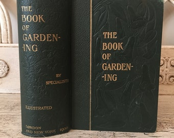 Vintage Garden Book from 1900 - The Book of Gardening