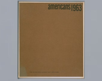 Americans 1963, Museum of Modern Art Exhibition Catalog of Important Artists, Oldenburg, Lindner, Reinhardt, Bontecou, Marisol, Vintage Book