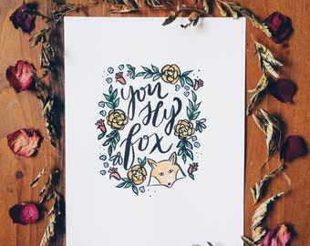 You Sly Fox Handwritten Calligraphy Quote