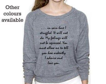 "Mr Darcy's Proposal, Jane Austen Literary Slouchy Sweatshirt, Pride & Prejudice Quote, ""You must allow me .."" S M L Grey Or Tri-Blk Pullover"