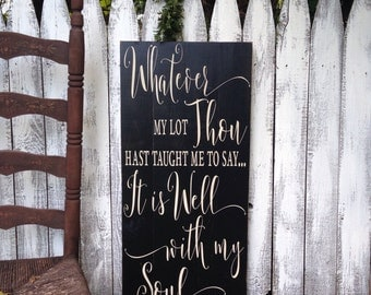 Whatever my Lot Thou Hast Taught me To Say It Is Well With My Soul Rustic Distressed Vertical Pallet Style Sign 14x30