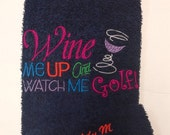 Golf Towel  - Wine me up and watch me Golf - Fun useful gift, embroidered, personalized