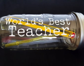 DIY World's Best TEACHER Mason Jar Portable Mason Jar Drink #1 Teacher's Appreciation Gift with Pencil  you choose color and straw (24oz)