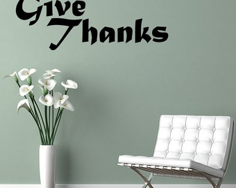 Wall Decal Quote Give Thanks Inspirational Quotes Wall Decals Wall Sticker Wall Quote Decal (JR73)