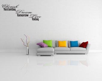 Wall Decal Quote Cherish Yesterday Dream Tomorrow Live Today Inspirational Quotes Wall Decals Wall Sticker Quote Decal (V82)