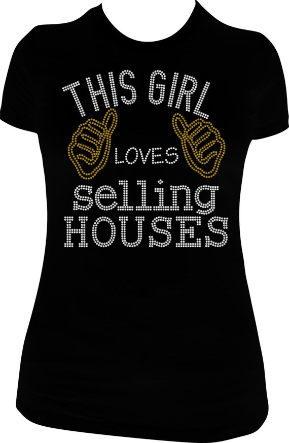Items similar to this girl loves selling houses bling for Selling shirts on etsy