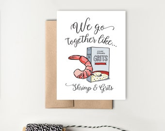 We Go Together Like Shrimp & Grits; Greeting Card for Husband; Greeting Card for Wife; Friendship card; Love Card; Southern Gift