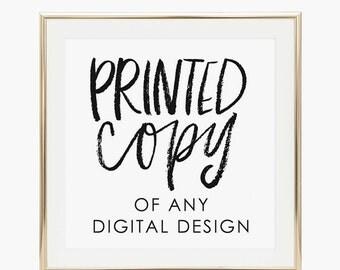 Printed Copy of Any Digital Design
