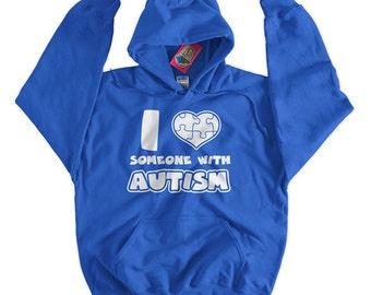 Autism Hoodie Autistic Autism Spectrum Puzzle Piece I Love Someone With Autism Hoodie Screen Printed Hooded Sweatshirt Mens Womens Ladies