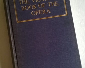 The Victrola Book of the Opera by Samuel Holland Rous --- Vintage Classic Theater Illustrated Entertainment Book --- Edwardian Photography