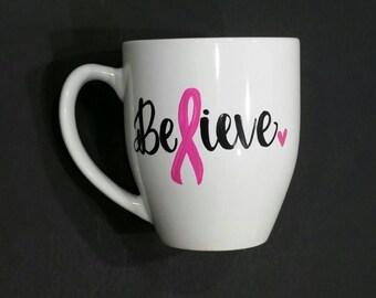 Believe coffee mug // breast cancer awareness mug // custom mug // breast cancer survivor // Custom coffee mug