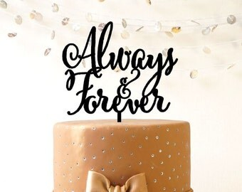 Wedding cake topper, Always and Forever wedding cake topper, cake decoration