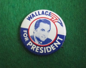 Vintage 1968 George Wallace Presidential Campaign Pin Back Button - Free Shipping