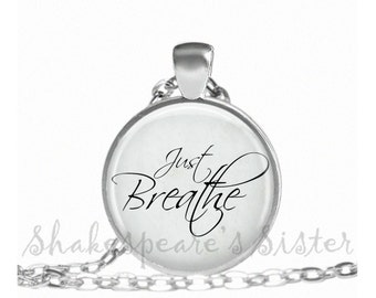 Breathe Necklace - Inspirational Jewelry - Motivational Jewelry - Pendant Necklace - Calm Quote