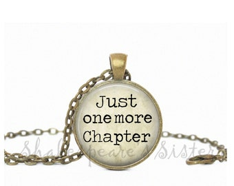 Just One More Chapter - Book Lover Jewelry - Reading Quote - Pendant Necklace