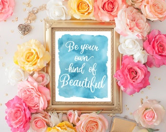 Digital Download - Be Your Own Kind of Beautiful - Inspirational Wall Art - Gallery Wall Art - Inspirational Quote -  Spring Decor