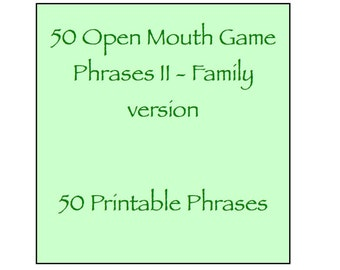 Open Mouth Game Phrases II - Family friendly version - 50 Phrases - Watch Ya / Your Mouth - Expansion Pack