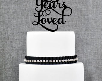 25 Years Loved, Classy 25th Birthday Cake Topper, 25 Anniversary Cake Topper- (T245-25)