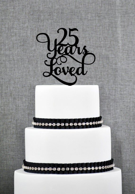 25 Years Loved Cake Topper