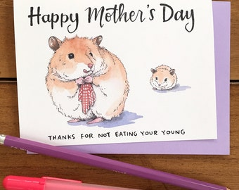Happy Mother's Day Hamster and Baby Eat Your Young Mom's Day Card