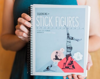 sequencing + stick figures: a yoga class planning manual // yoga workbook // yoga teacher's guide // stick figure drawing // yoga asana