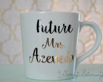 Future Mrs., Bride gift, wedding gift, engagement gift, bride to be, Coffee Mug, Tea Mug.