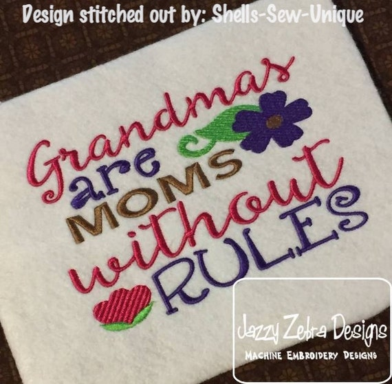 Grandmas are moms without rules saying embroidery design - grandma embroidery design - grand ma embroidery design - grandmother embroidery