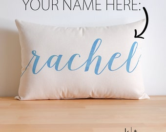 Custom Name Pillow - Choose your watercolor fill - Decorative Pillow - Accent Pillow - Personalized Name Pillow - Name Pillow