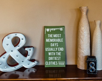 Laundry room decor - laundry room sign - Bathroom sign - home decor - The most memorable days usually end with the dirtiest clothes