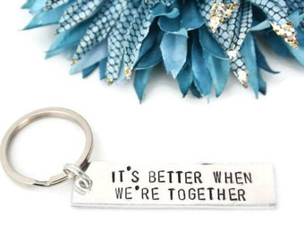 It's Better When We're Together Hand Stamped Keychain | Wedding Song Lyrics | Better Together | Jack Johnson Lyrics | Aluminum Keychain