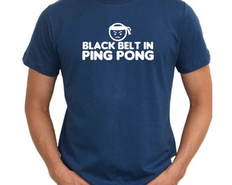 Black Belt In Ping Pong T-Shirt