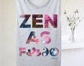 Tank Tops With Sayings - Yoga Tank - Zen As F*ck - Zen Tank Top - Zen Yoga Tank - Yoga Graphic Tank - Yoga Top - Graphic Tank Top