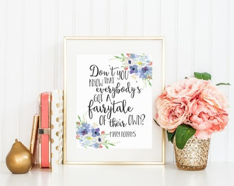 Don't You Know That Everybody's Got A Fairytale Of Their Own Mary Poppins Quote Print