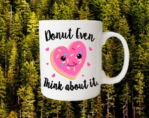 Donut Mug Dunkin Donuts Gifts for Donut Lovers Adorable Gifts Kawaii Mug For Friends Gifts For Her Coffee Mugs Sweets Mug Donuts
