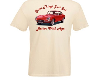 Classic Jaguar E Type Sports Car Better With Age Printed Natural T Shirt