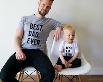 Fathers day gift - Best Dad ever, Best Kid ever, matching father son shirts