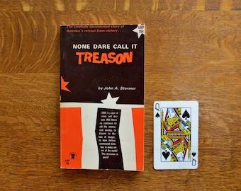 1964 Cold War anti-Communist American literature! None Dare Call it Treason